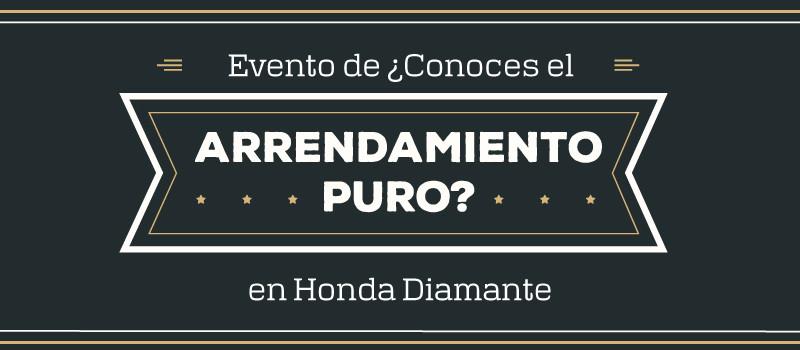 Evento de Arrendamiento Puro en Honda Diamante