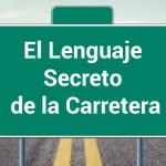 Lenguaje secreto de la carretera